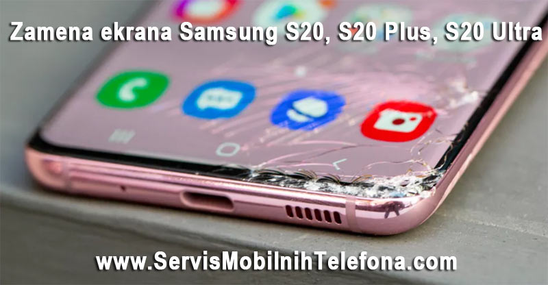 Zamena ekrana Samsung Galaxy S20, S20 plus i S20 ultra