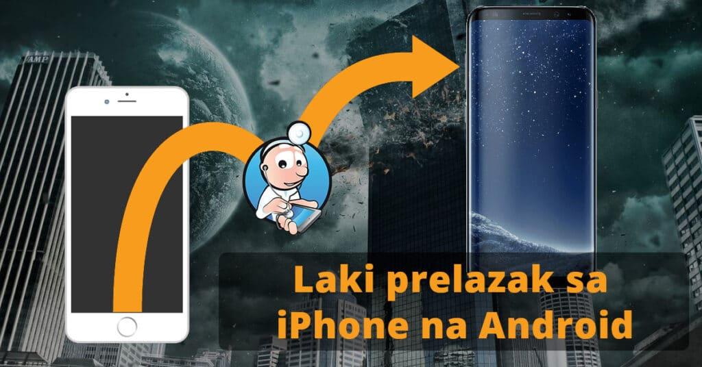 Laki prelazak sa iPhone na Android